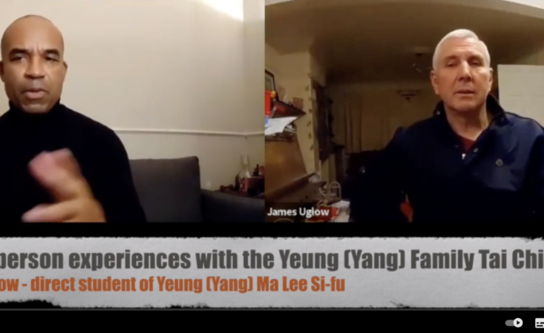 Jim Uglow – First-person experiences with the Yeung (Yang) Family Tai Chi pt. 1 & 2